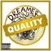 Quality - Dreamer