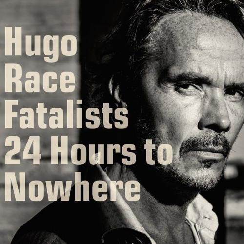 HUGO RACE FATALISTS - THE POWER OF YOU AND I