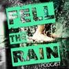 Feel The Rain Podcast