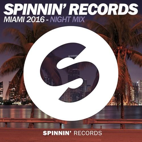 Spinnin' Records Miami 2016 - Night Mix