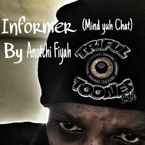Informer(Mind Yuh Chat)