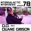 Episode 78 - D.0. Aka Duane Gibson