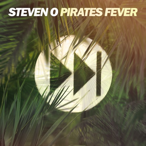 Steven O - Pirates Fever (Original Mix)
