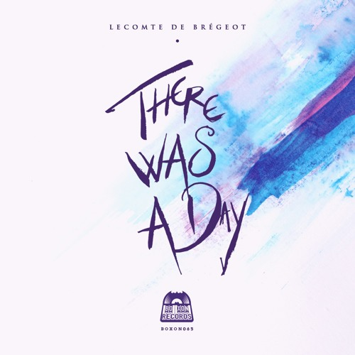 There Was A Day (Original Mix)