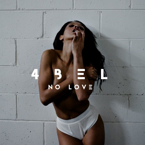 4bel - No Love (Original Mix)