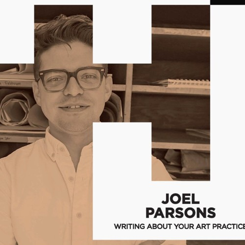 HUSTLE: WRITING ABOUT YOUR ART PRACTICE WITH JOEL PARSONS