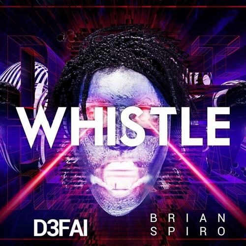 D3FAI & Brian Spiro - Whistle (Original Mix)
