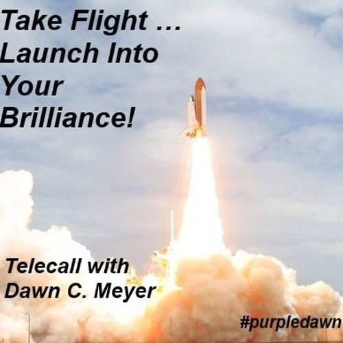 Dawn Meyer 02 - 24 - 16 Launch Into Your Brilliance on WOW Wednesday