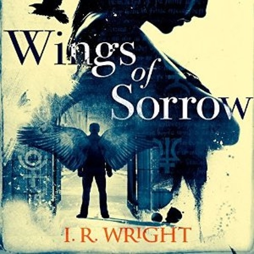 WINGS OF SORROW by Iain Rob Wright, read by Nigel Patterson