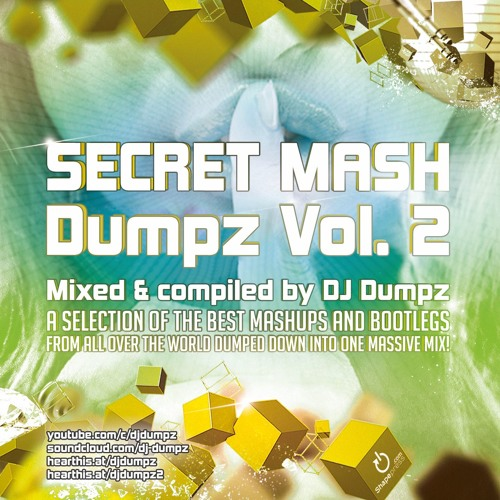 DJ Dumpz - Secret Mash Dumpz Vol. 2 ### (3 hours massive mashup mix) *FREE DL*