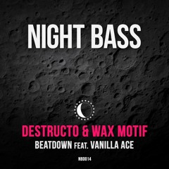 "Destructo & Wax Motif - ""Beatdown"" feat. Vanilla Ace (AC Slater Remix)"