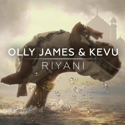 Olly James & KEVU - Riyani (Original Mix)