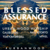 Blessed Assurance-UrbanWood Worship