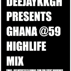 GH @59  INDEPENDENCE HIGHLIFE MIX BY DEEJAYKKGH