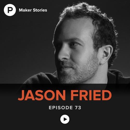 Episode 73: Jason Fried