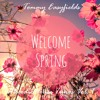 Tommy Easyfields - //Welcome Spring// Melodic House Tunes Vol. 1