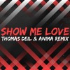 Robin S - Show Me Love (Thomas Deil & Anima Remix)**Supported by StadiumX**[Buy4FREEDOWNLOAD]