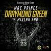 Mac Prince ft. Mistah F.A.B. & AIRIS - Draymond Green [Thizzler.com Exclusive]
