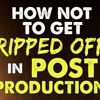 IFH 054: How NOT to Get Ripped Off in Post Production