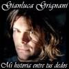 Mi Historia Entre Tus Dedos - Gianluca Grignani (Cover) | Alejandro González