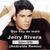 Que hay de malo - Jerry Rivera (Android Remix) Intro Edit