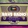 Rave Radio Episode 064 With Deep Chills