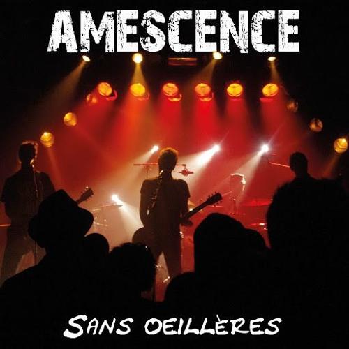 AMESCENCE / Sans Oeillères (live 2015)