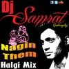Nagin Them Halgi Mix - Dj Samrat