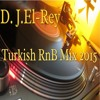 D.J.El-Rey Turkish RnB mix 2015