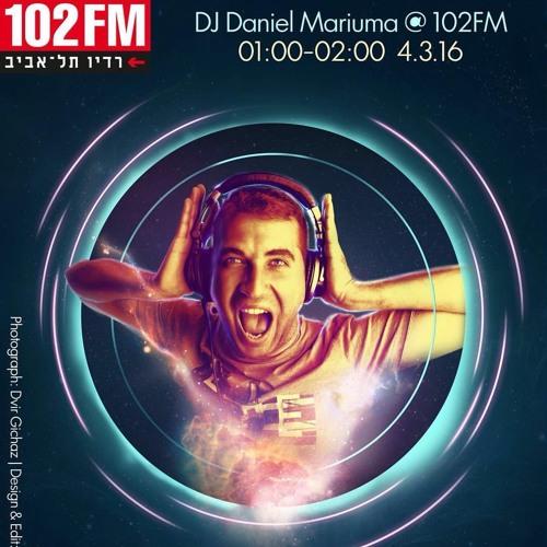 Dj Daniel Mariuma Live @ 102FM, Tel Aviv Radio - March 2016