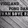 Vigiland  Pong Dance (Ivan Bove Remix) [Bootleg]