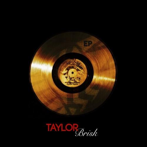 Taylor Brisk EP