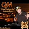 QM and Lone - What We Here For