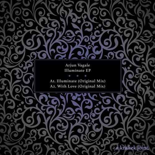 Arjun Vagale - Illuminate EP [Kraftek]