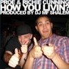 Proe & Richie Cunning - How You Livin?