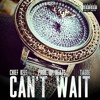 Chief Keef - Can't Wait
