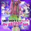 Lady Gaga - ArtRAVE - Intro