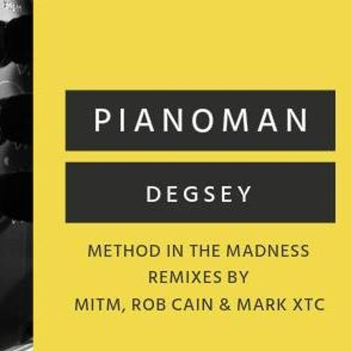 Pianoman & Degsey - Method In The Madness (Rob Cains Sounds Like 98 Remix)
