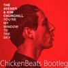 The Avener & Kim Churchill - You're My Window To The Sky (ChickenBeats Bootleg)