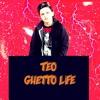 TEO - Ghetto Life