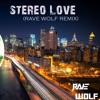 Stereo Love (Rave Wolf Remix) [Free Download]