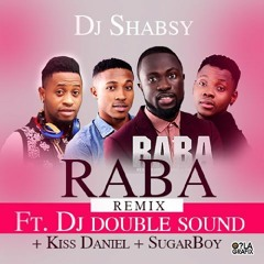 DJ - Shabsy - Raba - Ft. - Kiss - Daniel - Sugarboy