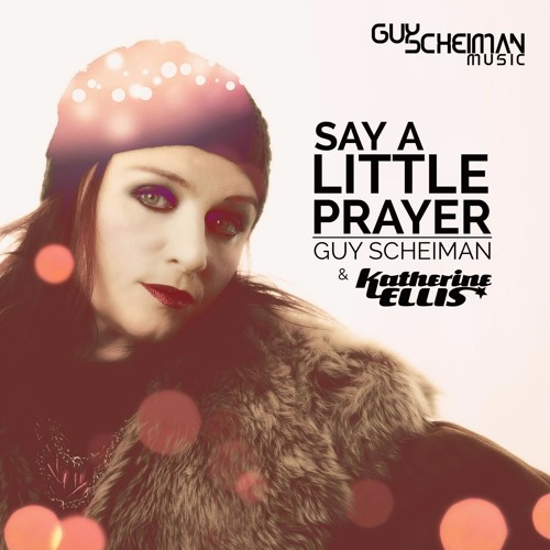 Guy Scheiman & Katherine Ellis - Say A Little Prayer - Teaser [Available Beatport Exclusive 11/4/16]