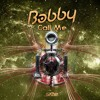 Download Bobby - Call Me Mp3