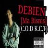 DEBIEN - Ma Bisnis (C.O.D K.C.T)