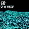 Joedan ft MC Blenda - Say My Name  (Original Mix)