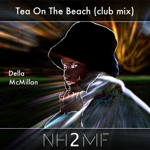 Della - Tea On The Beach (nh2mf Club Mix)