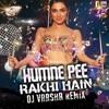 Humne Pee Rakhi Hai - DJ Varsha Remix [TG]