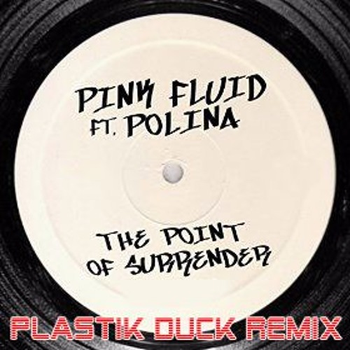 Pink Fluid feat. Polina - The Point Of Surrender (Plastik Duck Remix)