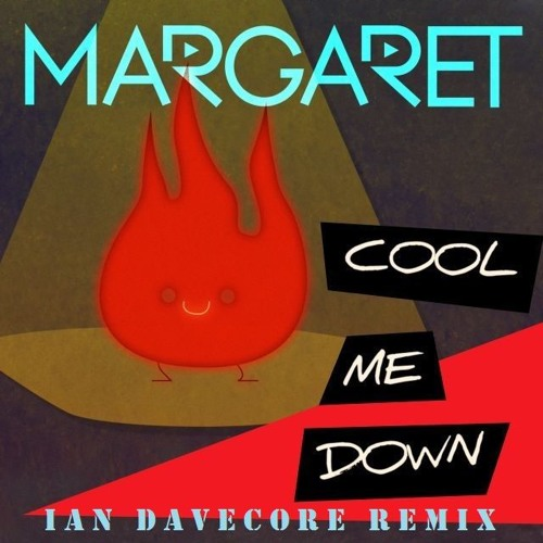 Margaret - Cool Me Down (Ian Davecore Remix)